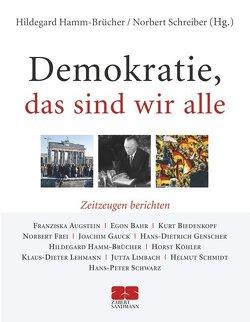 Demokratie, das sind wir alle von Hamm-Brücher,  Hildegard, Schreiber,  Norbert