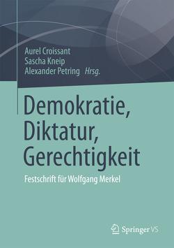 Demokratie, Diktatur, Gerechtigkeit von Croissant,  Aurel, Kneip,  Sascha, Petring,  Alexander