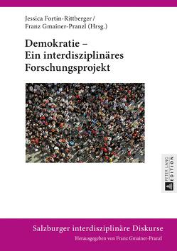 Demokratie – Ein interdisziplinäres Forschungsprojekt von Fortin-Rittberger,  Jessica, Gmainer-Pranzl,  Franz