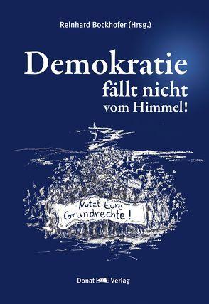 Demokratie fällt nicht vom Himmel! von Bockhofer,  Reinhard