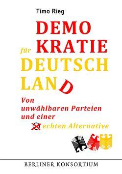 Demokratie für Deutschland von Rieg,  Timo