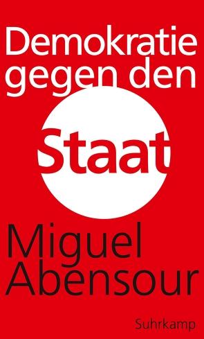Demokratie gegen den Staat von Abensour,  Miguel, Hemminger,  Andrea