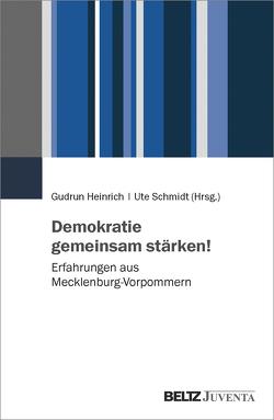 Demokratie gemeinsam stärken! von Heinrich,  Gudrun, Landeszentrale für Politische Bildung, Schmidt,  Ute