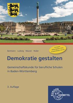 Demokratie gestalten – Baden-Württemberg von Bartmann,  Franz, Ludwig,  Fred, Maurer,  Rainer, Roder,  Björn