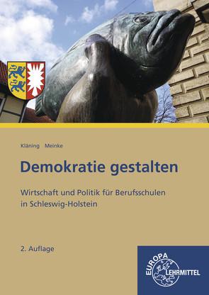 Demokratie gestalten – Schleswig-Holstein von Kläning,  Ulf, Meinke,  Carsten