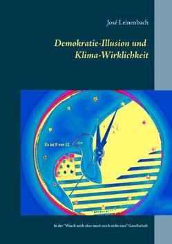 Demokratie-Illusion und Klima-Wirklichkeit von artasan.de - Initiative zur Bewusstseinsbildung, Leinenbach,  Jose