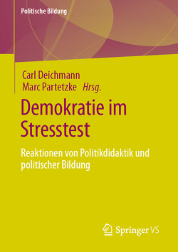 Demokratie im Stresstest von Deichmann,  Carl, Partetzke,  Marc