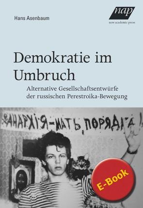 Demokratie im Umbruch von Asenbaum,  Hans