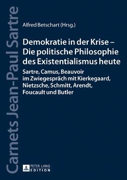 Demokratie in der Krise – Die politische Philosophie des Existentialismus heute von Betschart,  Alfred