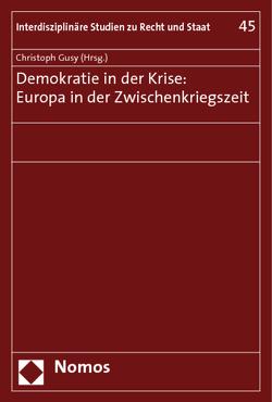 Demokratie in der Krise: Europa in der Zwischenkriegszeit von Gusy,  Christoph