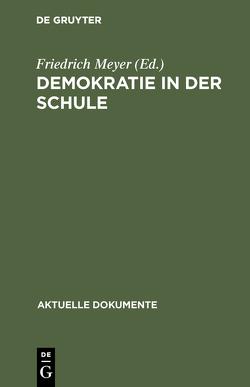 Demokratie in der Schule von Meyer Friedrich