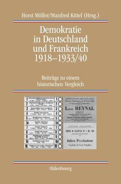 Demokratie in Deutschland und Frankreich 1918-1933/40 von Kittel,  Manfred, Möller,  Horst