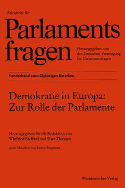 Demokratie in Europa: Zur Rolle der Parlamente von Bergmann,  Kristin, Steffani,  Winfried, Thaysen,  Uwe