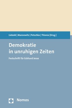 Demokratie in unruhigen Zeiten von Liebold,  Sebastian, Mannewitz,  Tom, Petschke,  Madeleine, Thieme,  Tom