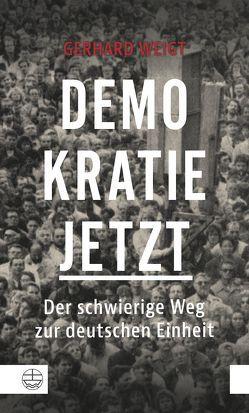Demokratie jetzt von Weigt,  Gerhard