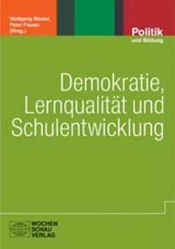 Demokratie, Lernqualität und Schulentwicklung von Beutel,  Wolfgang, Fauser,  Peter