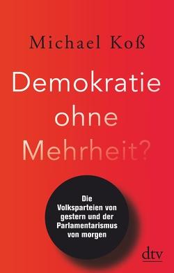 Demokratie ohne Mehrheit? von Koß,  Michael