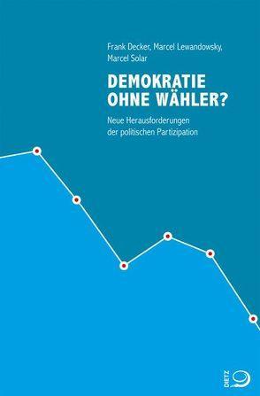 Demokratie ohne Wähler? von Decker,  Frank, Lewandowsky,  Marcel, Solar,  Marcel
