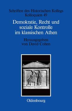 Demokratie, Recht und soziale Kontrolle im klassischen Athen von Cohen,  David, Müller-Luckner,  Elisabeth