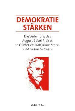 Demokratie stärken von Schwan,  Gesine, Staeck,  Klaus, Wallraff,  Günter