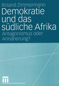 Demokratie und das südliche Afrika von Zimmermann,  Roland