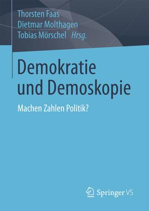 Demokratie und Demoskopie von Faas,  Thorsten, Molthagen,  Dietmar, Mörschel,  Tobias