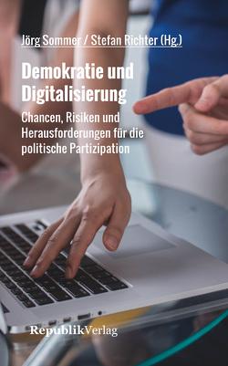Demokratie und Digitalisierung von Richter,  Stefan, Sommer,  Jörg