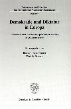 Demokratie und Diktatur in Europa. von Gruner,  Wolf D., Timmermann,  Heiner