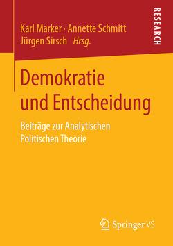 Demokratie und Entscheidung von Marker,  Karl, Schmitt,  Annette, Sirsch,  Jürgen