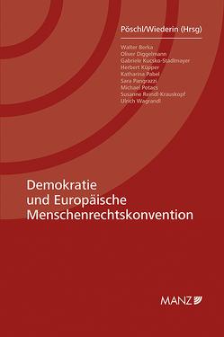 Demokratie und Europäische Menschenrechtskonvention von Pöschl,  Magdalena, Wiederin,  Ewald