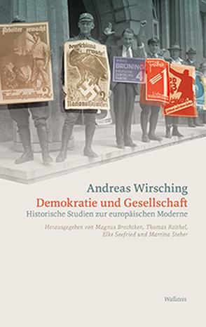 Demokratie und Gesellschaft von Brechtken,  Magnus, Raithel,  Thomas, Seefried,  Elke, Steber,  Martina, Wirsching,  Andreas