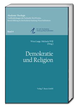 Demokratie und Religion von Lange,  Wera, Will,  Michaela