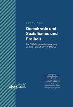 Demokratie und Sozialismus und Freiheit von Kell,  Frank