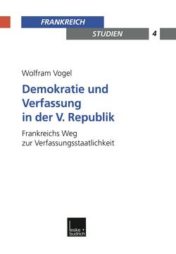 Demokratie und Verfassung in der V. Republik von Vogel,  Wolfram