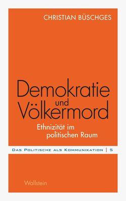 Demokratie und Völkermord von Büschges,  Christian