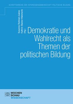 Demokratie und Wahlen als Themen der politischen Bildung von Reitmair-Juarez,  Susanne, Stainer-Hämmerle,  Kathrin