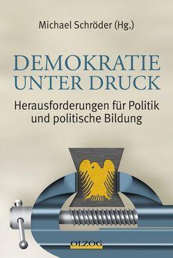 Demokratie unter Druck von Schroeder,  Michael
