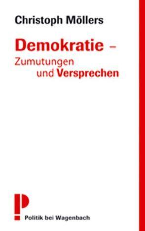Demokratie – Zumutungen und Versprechen von Möllers,  Christoph