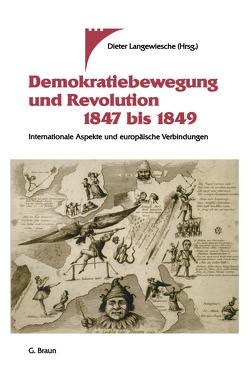 Demokratiebewegung und Revolution 1847 bis 1849 von Langewiesche,  Dieter