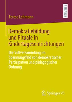Demokratiebildung und Rituale in Kindertageseinrichtungen von Lehmann,  Teresa
