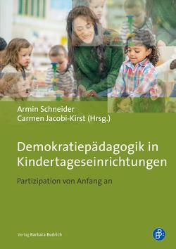 Demokratiepädagogik in Kindertageseinrichtungen von Jacobi-Kirst,  Carmen, Schneider,  Armin