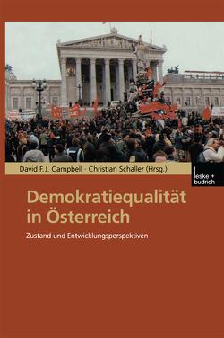 Demokratiequalität in Österreich von Campbell,  David F.J., Schaller,  Christian