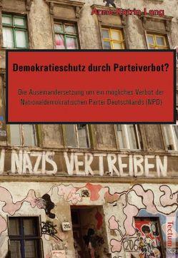 Demokratieschutz durch Parteiverbot? von Lang,  Anne K