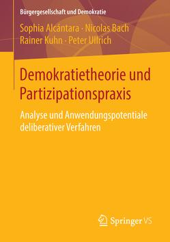 Demokratietheorie und Partizipationspraxis von Alcántara,  Sophia, Bach,  Nicolas, Kuhn,  Rainer, Ullrich,  Peter