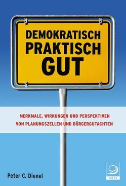 Demokratisch, praktisch, gut von Dienel,  Peter C.