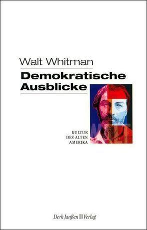 Demokratische Ausblicke von Janssen,  Derk, Nissen,  Martin, Whitman,  Walt