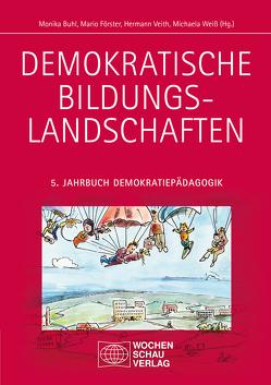 Demokratische Bildungslandschaften von Buhl,  Monika, Foerster,  Mario, Veith,  Hermann, Weiss,  Michaela