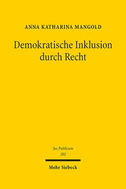 Demokratische Inklusion durch Recht von Mangold,  Anna Katharina
