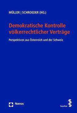 Demokratische Kontrolle völkerrechtlicher Verträge von Müller,  Andreas Th., Schroeder,  Werner
