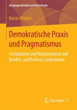 Demokratische Praxis und Pragmatismus von Winkler,  Katrin